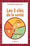 Livre numérique Les trois clés de la santé - Alimentation, environnement, mental et émotions