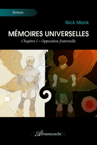 M?moires universelles, Chapitre I - Opposition fraternelle