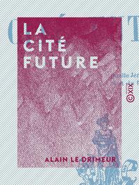 La Cit? future