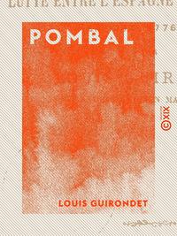 Pombal, Lutte entre l'Espagne et le Portugal en 1775, 1776, 1777