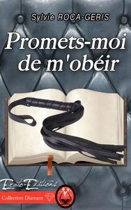 PROMET MOI DE M'OBEIR