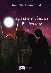 Les clans obscurs, tome 3 : Ariane