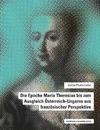 Livre numérique Die Epoche Maria Theresias bis zum Ausgleich Österreich-Ungarns aus französischer Perspektive