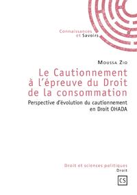 Le Cautionnement à l'épreuve du Droit de la consommation, PERSPECTIVE D'ÉVOLUTION DU CAUTIONNEMENT EN DROIT OHADA