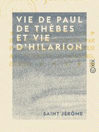 Vie de Paul de Th?bes et vie d'Hilarion