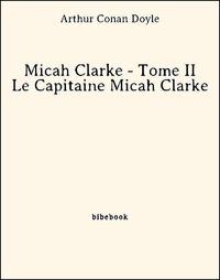 Micah Clarke - Tome II - Le Capitaine Micah Clarke