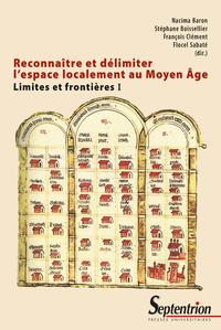 Livre numérique Reconnaître et délimiter l'espace localement au Moyen-Âge