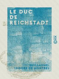 Le Duc de Reichstadt