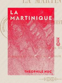 La Martinique - Études sur certaines questions coloniales