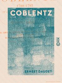 Coblentz - Histoire de l'émigration (1789-1793)