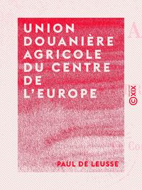 Union douanière agricole du centre de l'Europe