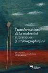 Livre numérique Transformations de la modernité et pratiques (auto)biographiques