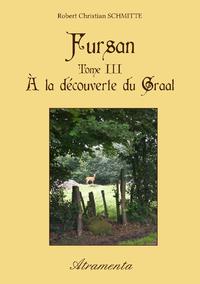 Fursan - Tome III - ? la d?couverte du Graal
