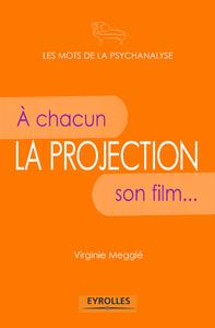 La projection, A CHACUN SON FILM...