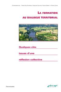 La formation au dialogue territorial (ePub), Quelques clés issues d'une réflexion collective