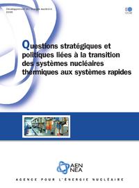 Questions stratégiques et politiques liées à la transition des systèmes nucléaires thermiques aux sy