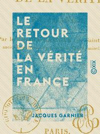 Le Retour de la v?rit? en France