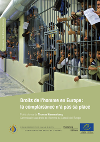 Droits de l'homme en Europe: la complaisance n'a pas sa place