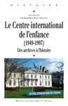 Livre numérique Le Centre international de l'enfance (1949-1997)