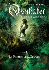 Osukateï - L'Âme de l'Arbre-Mère, Le Seigneur de la Branche - Livre 1