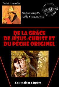 De la gr?ce de J?sus-Christ et du p?ch? originel