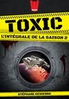 Livre numérique Toxic - l'intégrale de la saison 2