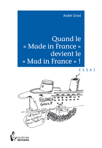Quand le « Made in France » devient le « Mad in France » ?