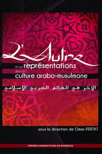 L'Autre et ses repr?sentations dans la culture arabo-musulmane