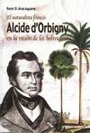 Livre numérique El naturalista francés Alcide Dessaline d'Orbigny en la visión de los bolivianos