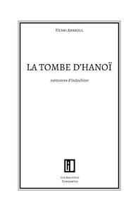 La tombe d'Hanoï, Mémoires d'Indochine