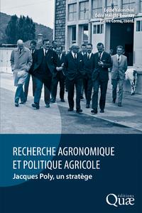 Recherche agronomique et politique agricole, Jacques Poly, un strat?ge
