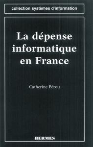 La dépense informatique en France (coll. Systèmes d'information)