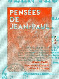 Pensées de Jean-Paul, EXTRAITES DE TOUS SES OUVRAGES