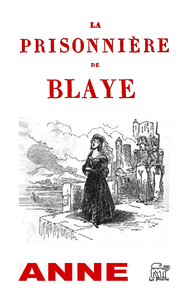 La prisonnière de Blaye