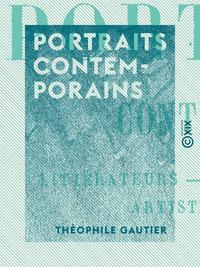 Portraits contemporains, LITTÉRATEURS, PEINTRES, SCULPTEURS, ARTISTES DRAMATIQUES