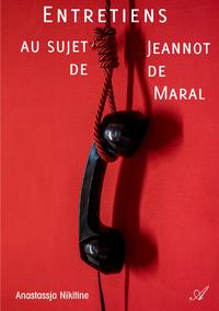 Entretiens au sujet de Jeannot de Maral