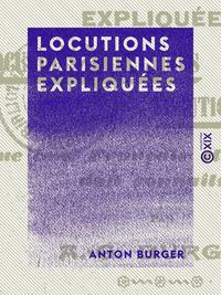 Locutions parisiennes expliquées, Locutions populaires, locutions d'argot que tout français et étranger doit connaître