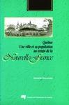 Livre numérique Québec. Une ville et sa population au temps de la Nouvelle-France