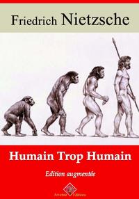 Humain, trop humain – suivi d'annexes, Nouvelle édition 2019