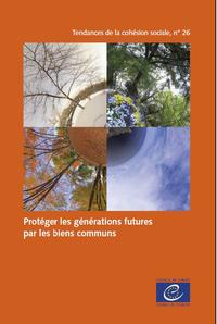 Protéger les générations futures par les biens communs (Tendances de la cohésion sociale n° 26)