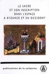 Livre numérique Le sacré et son inscription dans l'espace à Byzance et en Occident