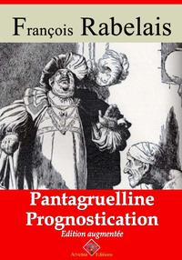 Pantagrueline prognostication   Edition int?grale et augment?e