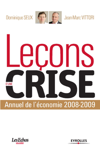 Leçons d'une crise, ANNUEL DE L'ÉCONOMIE, 2008-2009 - COÉDTION LES ECHOS