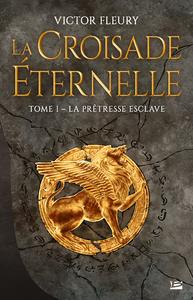 Image de couverture (La croisade éternelle. Volume 1, La prêtresse esclave)