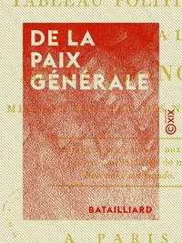 De la paix générale, Tableau politique et moral de la France, mis sous les yeux des nations