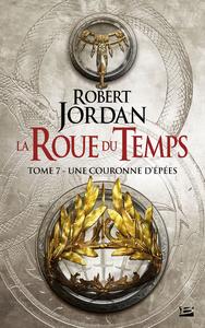 La roue du temps. Volume 7, Une couronne d'épées