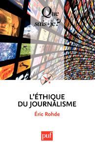 L'éthique du journalisme, « Que sais-je ? » n° 3892