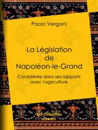 La Législation de Napoléon-le-Grand, Considérée dans ses rapports avec l'agriculture