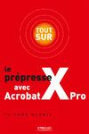 Livre numérique Tout sur le prépresse avec Acrobat X Pro