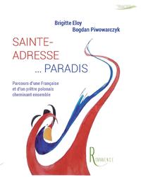 Sainte-Adresse... Paradis, Parcours d'une Française et d'un prêtre polonais cheminant ensemble
